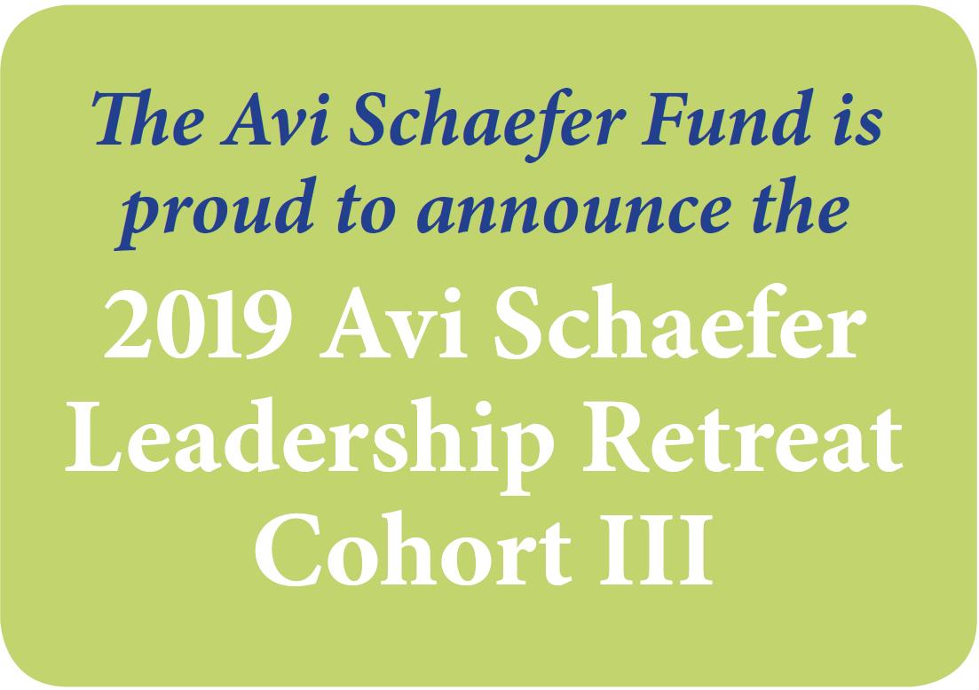 2019 Avi Schaefer Leadership Retreat Cohort Announced » Avi